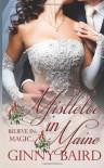 Mistletoe in Maine (Holiday Brides Series) - Ginny Baird