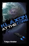 Klaxon at the Core - Talya Andor
