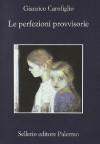 Le perfezioni provvisorie - Gianrico Carofiglio