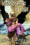 Descendants of the Light - Eve Vaughn