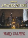 A Matter of Time, Book III - Mary Calmes
