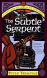 The Subtle Serpent: A Mystery of Ancient Ireland (Sister Fidelma Mysteries) - Peter Tremayne