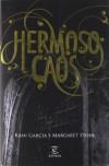 Hermoso Caos (Las Dieciséis Lunas, #3) - Kami Garcia, Margaret Stohl