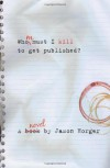 Whom Must I Kill to Get Published - Jason R. Horger