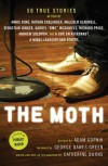 The Moth - Adam Gopnick, Catherine Burns, George Dawes Green