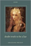Doubt Truth to be a Liar - Graham Priest