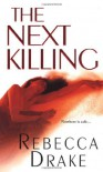 The Next Killing - Rebecca Drake