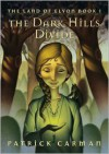 The Dark Hills Divide (The Land of Elyon Series #1) -