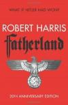 Fatherland: 20th Anniversary Edition - Robert Harris