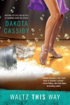 Waltz This Way - Dakota Cassidy