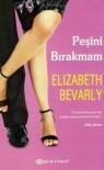 Peşini Bırakmam - Elizabeth Bevarly