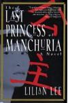 The Last Princess of Manchuria - Lilian Lee