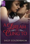 A Dream to Cling To: A Loveswept Classic Romance - Sally Goldenbaum