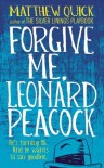 Forgive Me, Leonard Peacock - Matthew Quick