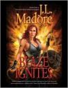 Blaze Ignites - J.L. Madore