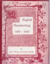 English Handwriting, 1400 1650: An Introductory Manual - Jean F. Preston