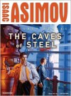 The Caves of Steel  - Isaac Asimov, William Dufris