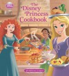 The Disney Princess Cookbook - Walt Disney Company, Tony Fejeran