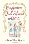 Confessions of a Jane Austen Addict - Laurie Viera Rigler
