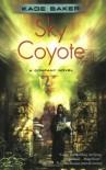 Sky Coyote (Company) - Kage Baker