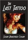 The Last Tattoo, A Short Story - Susan Brassfield Cogan