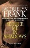 Seduce Me in Shadows - Jacquelyn Frank