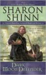 Dark Moon Defender  - Sharon Shinn