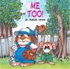 Me Too! - Mercer Mayer