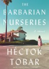 The Barbarian Nurseries - Hector Tobar