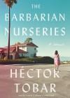 The Barbarian Nurseries - Hector Tobar