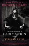 More Room in a Broken Heart: The True Adventures of Carly Simon - Stephen Davis