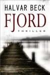FJORD: Thriller (German Edition) - Halvar Beck