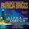 Alpha and Omega: A Novella from On the Prowl - Patricia Briggs, Holter Graham
