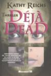 Déjà dead  - Kathy Reichs, Mariëlla Snel