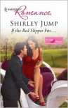 If the Red Slipper Fits... - Shirley Jump