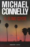 Ultimo Coyote, El - Michael Connelly