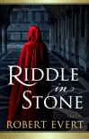 Riddle in Stone - Robert Evert