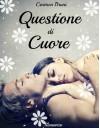 Questione di Cuore (Italian Edition) - Carmen Bruni