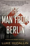 The Man From Berlin (A Gregor Reinhardt Novel) - Luke McCallin