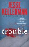 Trouble - Jesse Kellerman