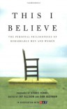 This I Believe: The Personal Philosophies of Remarkable Men and Women - Jay Allison, Dan Gediman