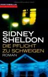 Die Pflicht zu schweigen: Roman - Sidney Sheldon