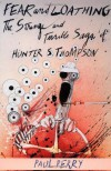 Fear and Loathing: The Strange and Terrible Saga of Hunter S. Thompson - Paul Perry, Johnny Depp, Lyle Lovett