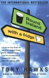 Round Ireland with a Fridge - Tony Hawks