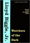 Watchers Of The Dark - Lloyd Jr. Biggle