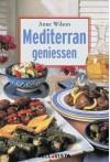 Mediterran geniessen - Anne Wilson