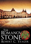 The Romanov Stone - Robert C. Yeager