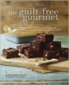 The Guilt-free Gourmet - Indulgent recipes without sugar, wheat or dairy - Jordan Bourke, Jessica Bourke