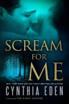 Scream For Me: A Novel of the Night Hunter - Cynthia Eden