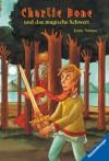 Charlie Bone und das magische Schwert (German Edition) - Jenny Nimmo, Caroline Fichte